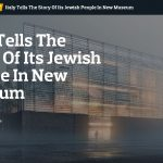 Italy Tells The Story Of Its Jewish People In New Museum