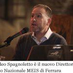 Amedeo Spagnoletto è il nuovo Direttore del Museo Nazionale MEIS di Ferrara