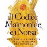 Il codice Maimonide e i Norsa: una famiglia ebraica nella Mantova dei Gonzaga: banche libri quadri